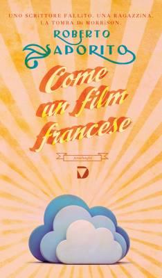 come_un_film_francese_di_roberto_saporito_una_scrittura_incisiva_e_leggera